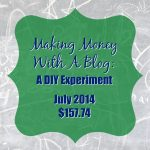 Making Money With A Blog: A DIY Income Experiment – July  $157.74