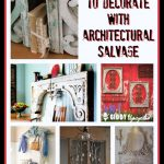 Decorating With Architectural Salvage – 25 Ideas For High End Style