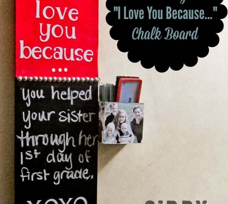 "DIY ""I Love You Because…"" Chalkboard With Interchangeable Tiles"