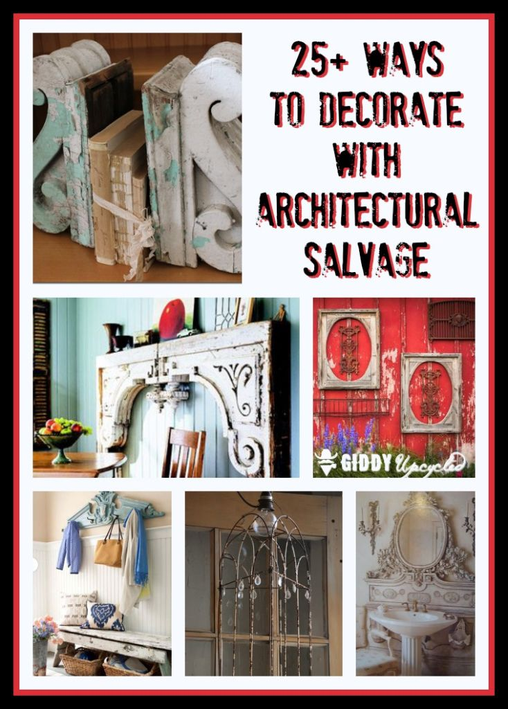 Decorating With Architectural Salvage 25 Ideas For High & Junk Decorating Home Ideas - Elitflat