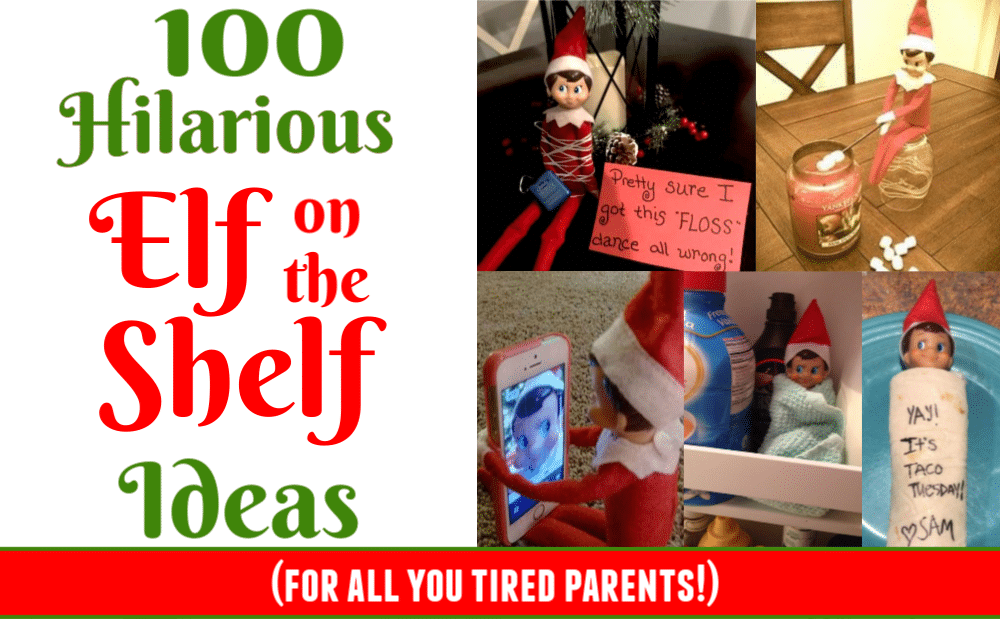 110 Hilariously Elf on a Shelf Ideas (for all you tired parents!)